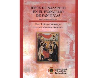 Jesús de Nazareth en el evangelio de San Lucas. Resultados de investigación