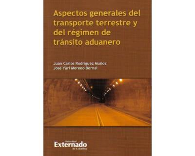 Aspectos generales del transporte terrestre y del régimen de tránsito aduanero