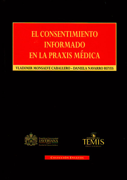 El consentimiento informado en la praxis médica. Responsabilidad civil y derecho de consumo