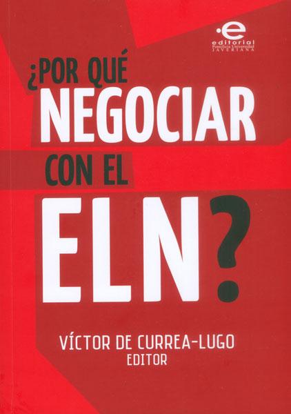 ¿Por qué negociar con el ELN?