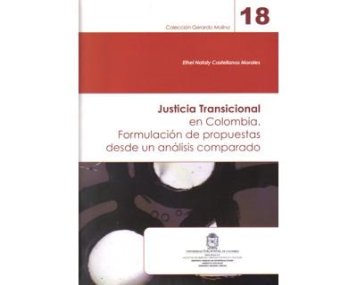 Justicia transicional en Colombia. Formulación de propuestas desde un análisis comparado