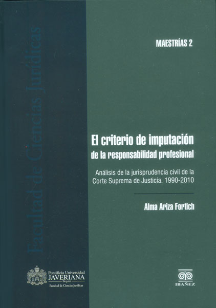 El criterio de imputación de la responsabilidad profesional. Análisis de la jurisprudencia civil de la Corte Suprema de Justicia. 1990-2010