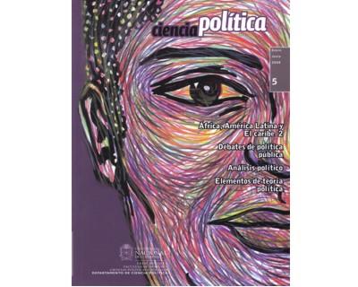 Revista Ciencia Política No. 5. África, América Latina y el Caribe 2. Debates de política pública. Análisis político. Elementos de teoría política