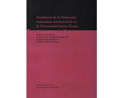 Incidencia de la formación humanista institucional en la Universidad Santo Tomás