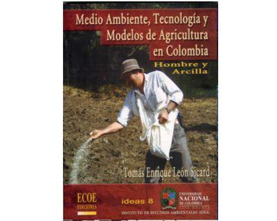 Medio ambiente, tecnología y modelos de agricultura en Colombia. Hombre y Arcilla