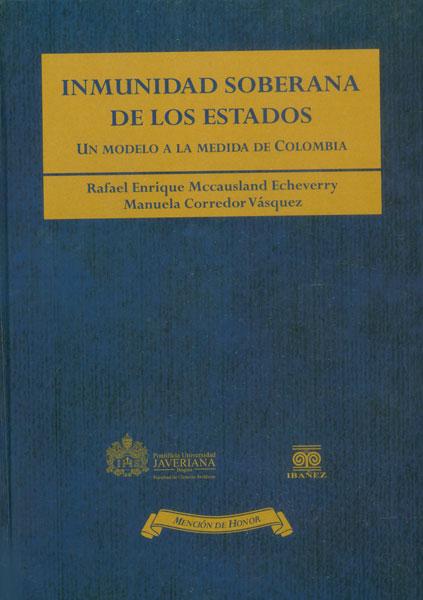 Inmunidad soberana de los Estados. Un modelo a la medida de Colombia