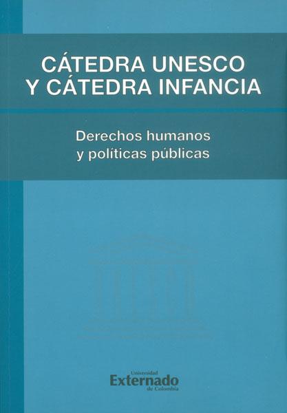 Cátedra UNESCO y cátedra infancia: derechos humanos y políticas públicas