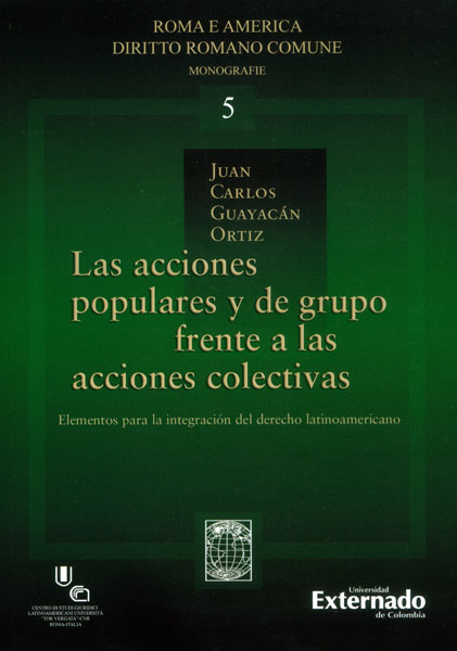 Las acciones populares y de grupo frente a las acciones colectivas. Elementos para la integración del derecho latinoamericano