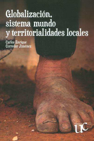 Globalización, sistema mundo y territorialidades locales