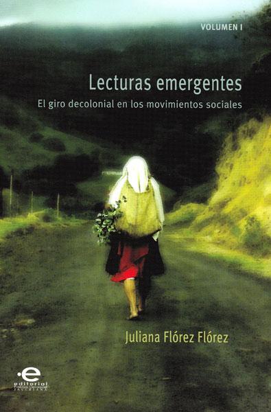 Lecturas emergentes Vol. I. El giro decolonial en los movimientos sociales