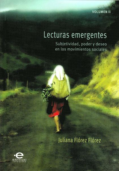 Lecturas emergentes Vol. II. Subjetividad, poder y deseo en los movimientos sociales