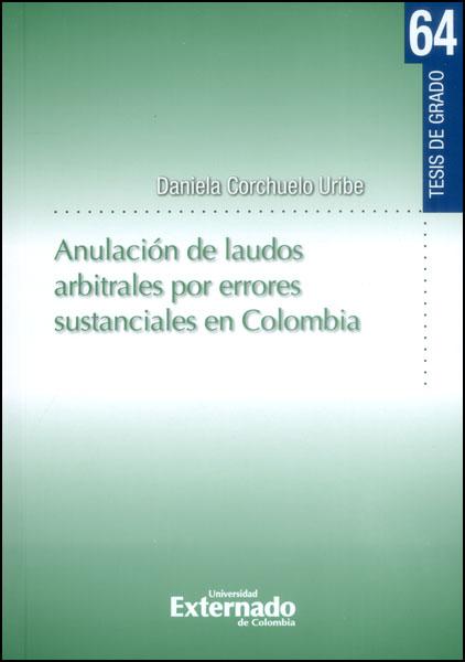 Anulación de laudos arbitrales por errores sustanciales en Colombia