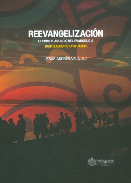 Reevangelización. El primer anuncio del evangelio a bautizados no cristianos