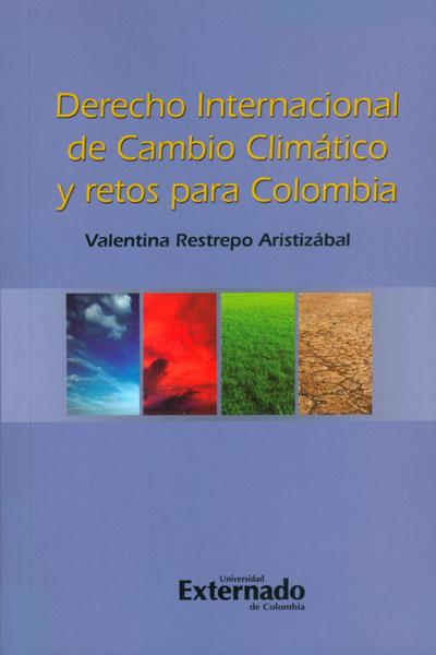 Derecho internacional de cambio climático y retos para Colombia