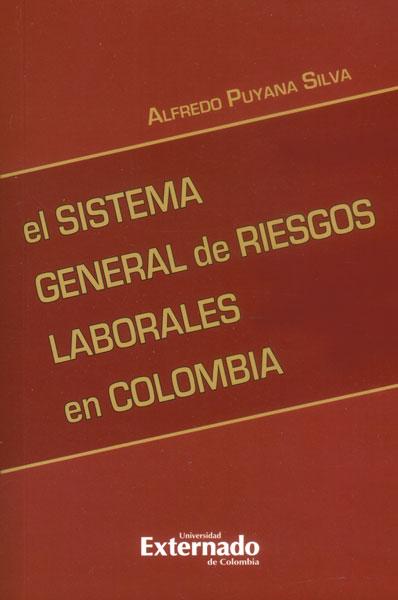 El sistema general de riesgos laborales en Colombia