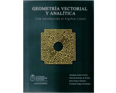 Geometría vectorial y analítica. Una introducción al álgebra lineal