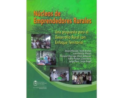 Núcleos de emprendedores rurales. Una propuesta para el desarrollo rural con el enfoque territorial