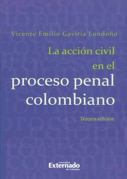 La acción civil en el proceso penal colombiano - 3ra. Edición