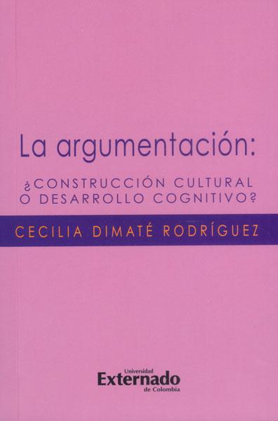 La argumentación: ¿construcción cultural o desarrollo cognitivo?