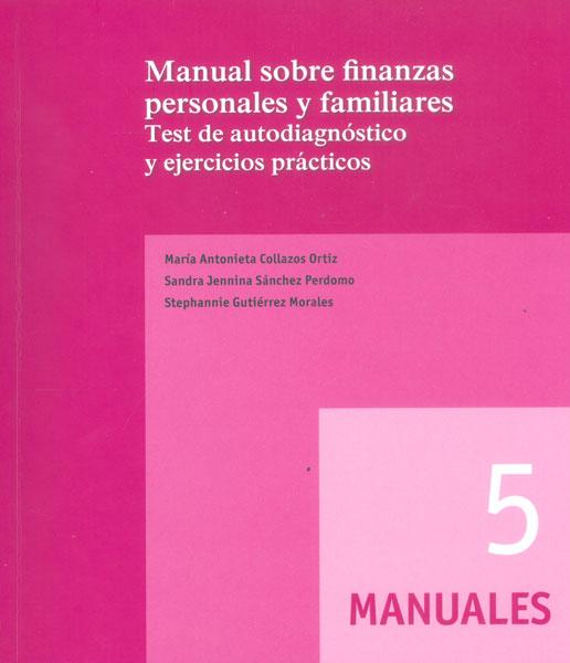 Manual sobre finanzas personales y familiares. Test de autodiagnóstico y ejercicios prácticos