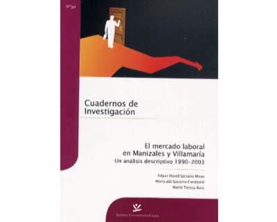 El mercado laboral en Manizales y Villamaría. Un análisis descriptivo 1990-2003