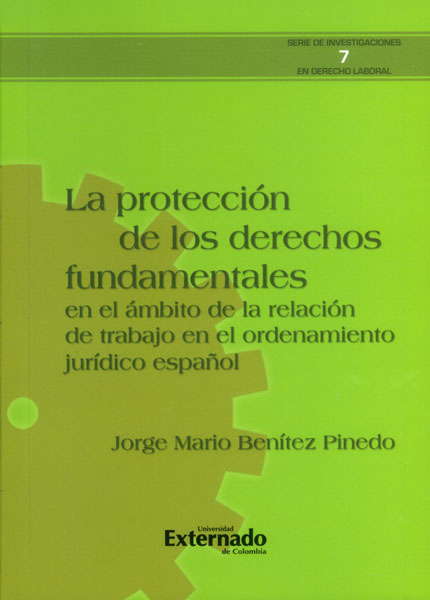 La protección de los derechos fundamentales en el ámbito de la relación de trabajo en el ordenamiento jurídico español
