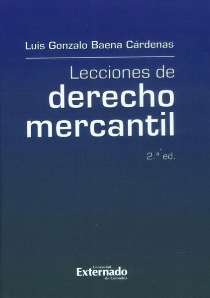 Lecciones de derecho mercantil - 2da. Edición
