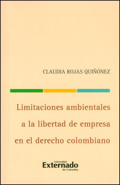 Limitaciones ambientales a la libertad de empresa en el derecho colombiano