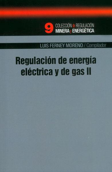 Regulación de energía eléctrica y de gas II