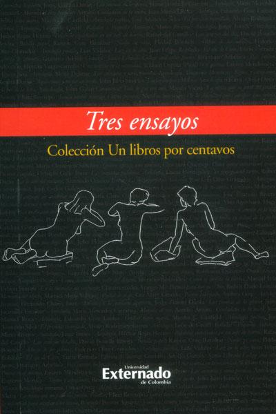 Tres ensayos. Colección: un libro por centavos