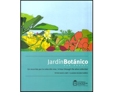 Jardín Botánico San Andrés. Un recorrido por la colección viva/ a tour through the alive colletion