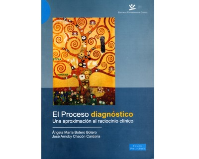 El proceso diagnóstico. Una aproximación al raciocinio clínico