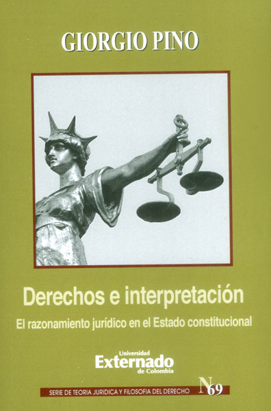 Derechos e interpretación. El razonamiento jurídico en el Estado constitucional
