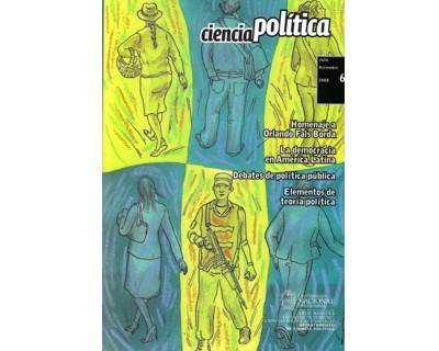 Revista Ciencia Política No. 6. Homenaje a Orlando Fals Borda. La democracia en América Latina. Debates de política pública y elementos de teoría política