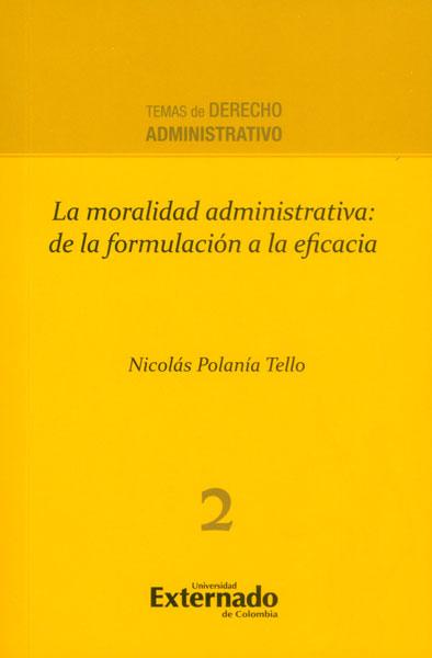La moralidad administrativa: de la formulación a la eficacia