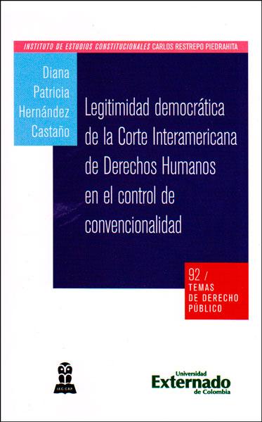 Legitimidad democrática de la Corte Interamericana de Derechos Humanos en el control de convencionalidad