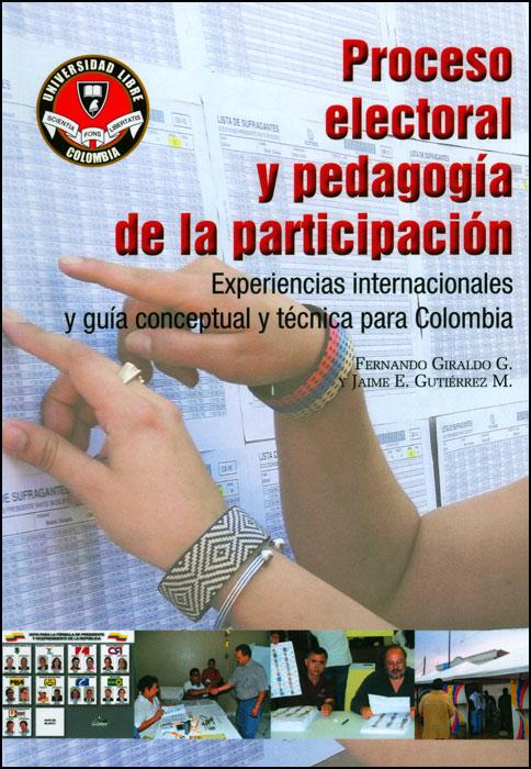 Proceso electoral y pedagogía de la participación: experiencias internacionales y guía conceptual y técnica para Colombia
