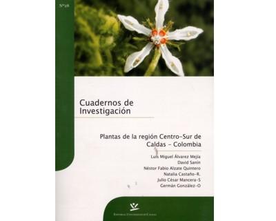 Plantas de la región Centro-Sur de Caldas – Colombia