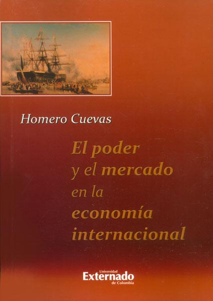 El poder y el mercado en la economía internacional