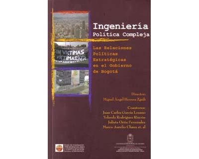 Ingeniería política compleja. Las relaciones políticas estratégicas en el gobierno de Bogotá