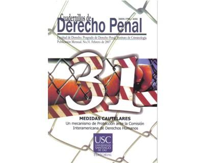 Medidas cautelares. Un mecanismo de protección ante la Comisión Interamericana de Derechos Humanos. Cuadernillos de Derecho Penal. No. 31