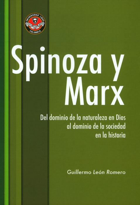 Spinoza y Marx: del dominio de la naturaleza en Dios al dominio de la sociedad en la historia