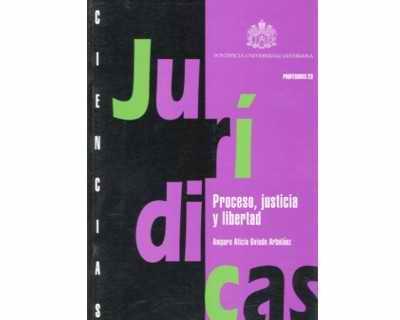 Proceso, justicia y libertad