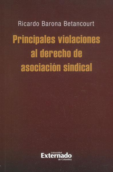 Principales violaciones al derecho de asociación sindical