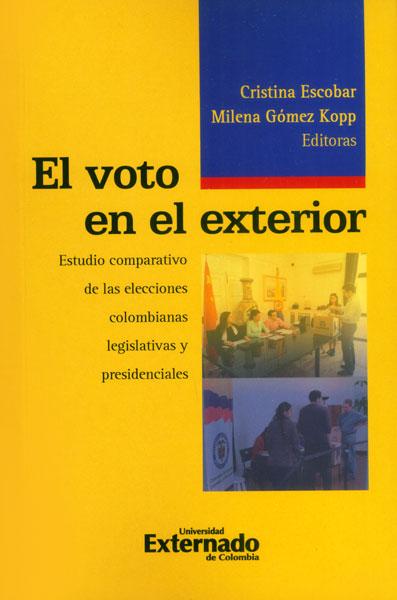 El voto en el exterior. Estudio comparativo de las elecciones colombiana legislativas y presidenciales