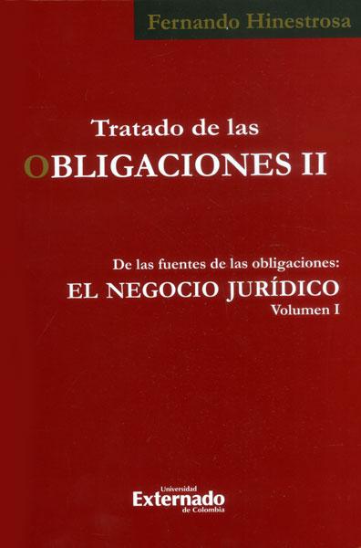 Tratado de las obligaciones II. De las fuentes de las obligaciones: el negocio jurídico Vol. I