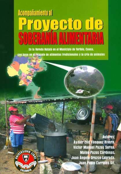 Acompañamiento al proyecto de soberanía alimentaria. En la vereda Natalá en el Municipio de Toribío, Cauca, con base en el rescate de alimentos tradicionales y la cría de animales