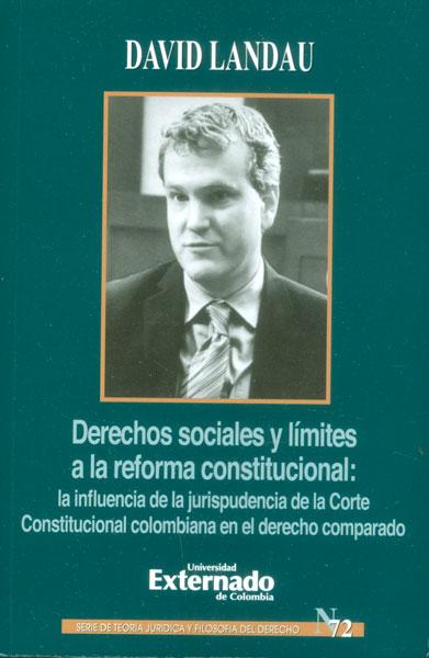 Derechos sociales y límites a la reforma constitucional: la influencia de la jurisprudencia de la Corte Constitucional colombiana en el derecho comparado