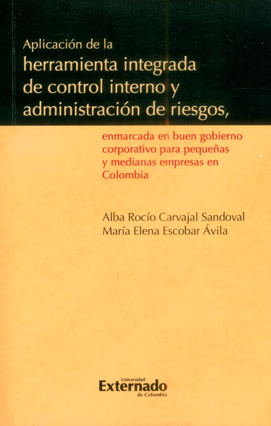 Aplicación de la herramienta integrada de control interno y administración de riesgos, enmarcada en buen gobierno corporativo para PYMES en Colombia