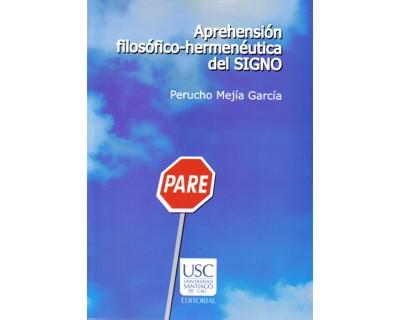 Aprehensión filosófico–hermenéutica del signo